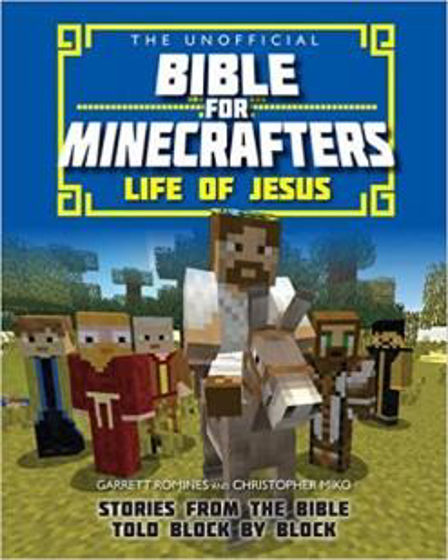 Picture of UNOFFICIAL BIBLE FOR MINECRAFTERS: The Life of Jesus PB