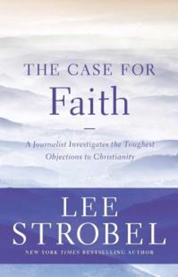 Picture of CASE FOR FAITH: A Journalist Investigates the Toughest Objections to Christianity PB