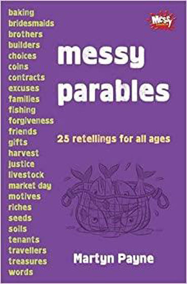 Picture of MESSY PARABLES: 25 retellings for all ages PB