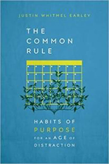 Picture of COMMON RULE: Habits of Purpose for an Age of Distraction PB