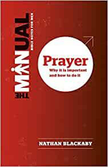 Picture of MANUAL:  BIBLE NOTES FOR MEN PRAYER: Why it is Important and How to Do it PB