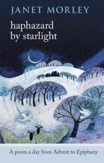 Picture of HAPHAZARD BY STARLIGHT: Poem A Day from Advent to Epiphany PB