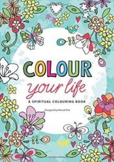 Picture of COLOUR YOUR LIFE :A SPIRITUAL COLOURING BOOK