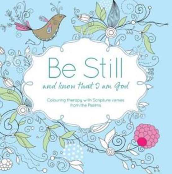 Picture of BE STILL AND KNOW THAT I AM GOD COLOURING BOOK PB