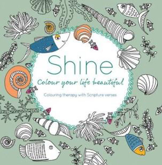 Picture of SHINE - COLOUR YOUR LIFE BEAUTIFUL COLOURING BOOK PB