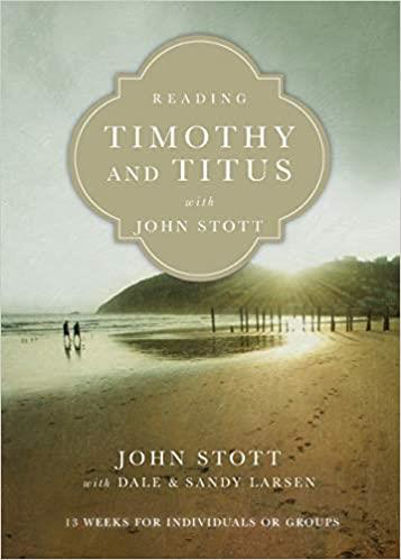 Picture of READING TIMOTHY & TITUS WITH JOHN STOTT: 13 Weeks for Individuals or Groups PB