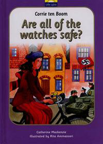 Picture of LITTLE LIGHTS 4- CORRIE TEN BOOM: ARE ALL THE WATCHES SAFE? HB