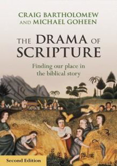 Picture of THE DRAMA OF SCRIPTURE: Finding Our Place in the Biblical Story  PB