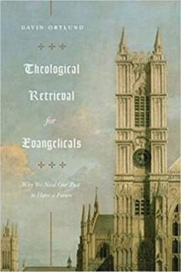 Picture of THEOLOGICAL RETRIEVAL FOR EVANGELICALS PB