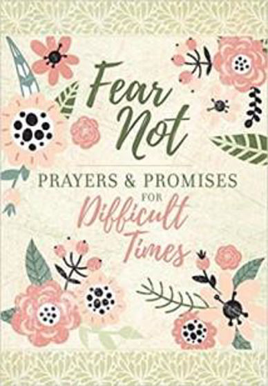 Picture of FEAR NOT: PRAYERS & PROMISES FOR DIFFICULT TIMES PB