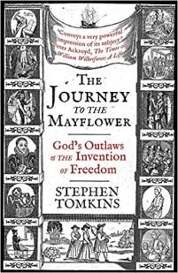 Picture of JOURNEY TO THE MAYFLOWER: God's Outlaws and the Invention of Freedom