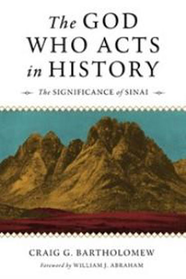 Picture of THE GOD WHO ACTS IN HISTORY: The Significance of Sinai PB