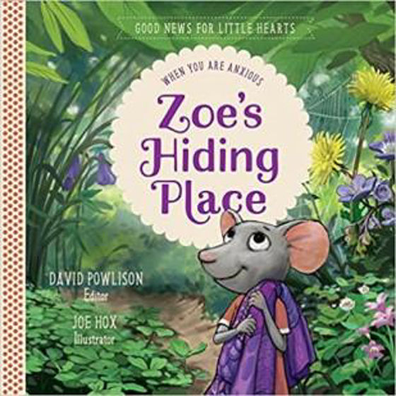 Picture of ZOE'S HIDING PLACE: WHEN YOU ARE ANXIOUS HB