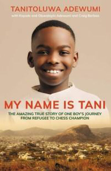 Picture of MY NAME IS TANI: From Refugee To Chess Champion PB