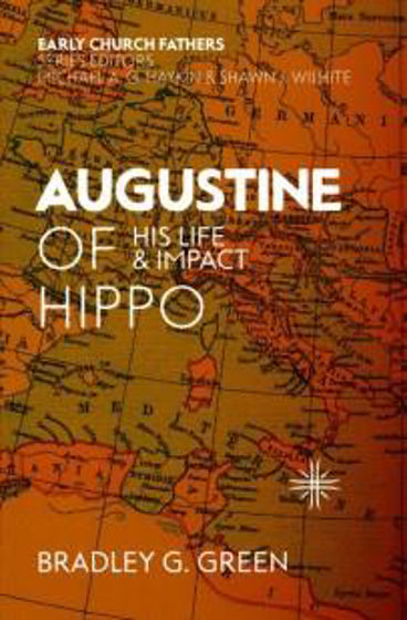 Picture of AUGUSTINE OF HIPPO: His Life & Impact PB