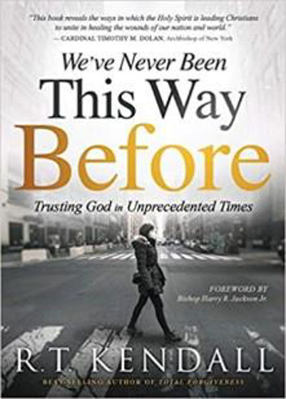 Picture of WEVE NEVER BEEN THIS WAY BEFORE: Trusting God in Unprecedented Times