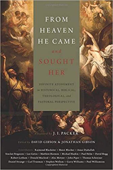 Picture of FROM HEAVEN HE CAME & SOUGHT HER: Definite Atonement in Historical, Biblical, Theological, and Pastoral Perspective HB