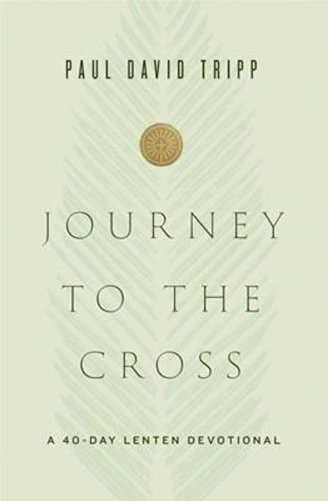 Picture of JOURNEY TO THE CROSS: 40 Day Lenten Devotional HB