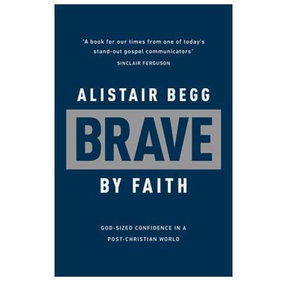 Picture of BRAVE BY FAITH: God-Sized Confidence in a Post-Christian World PB