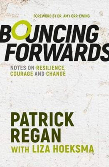 Picture of BOUNCING FORWARDS: Notes on Resilience, Courage and Change PB