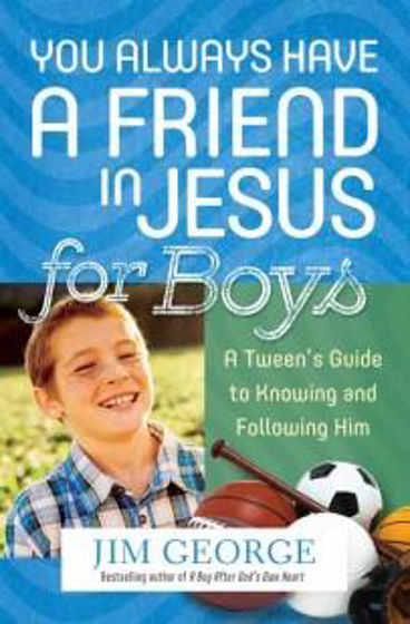 Picture of YOU ALWAYS HAVE A FRIEND IN JESUS FOR BOYS PB