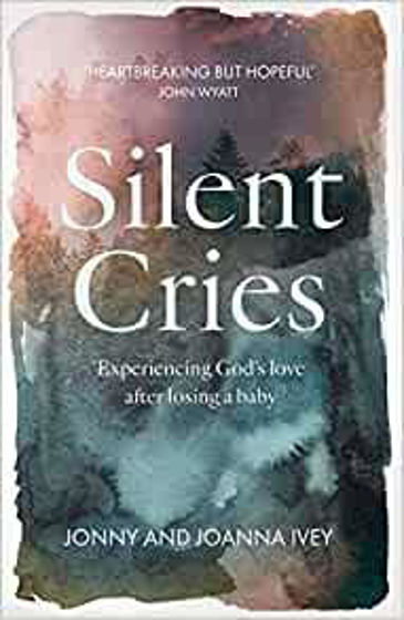 Picture of SILENT CRIES: Experiencing Gods Love..PB