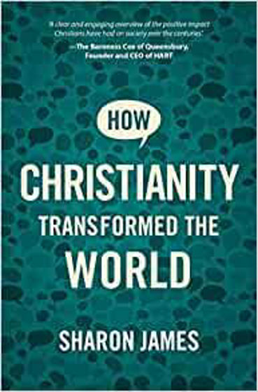 Picture of HOW CHRISTIANITY TRANSFORMED THE WORLD PB