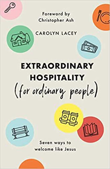 Picture of EXTRAORDINARY HOSPITALITY (for Ordinary People): Seven Ways to Welcome Like Jesus PB