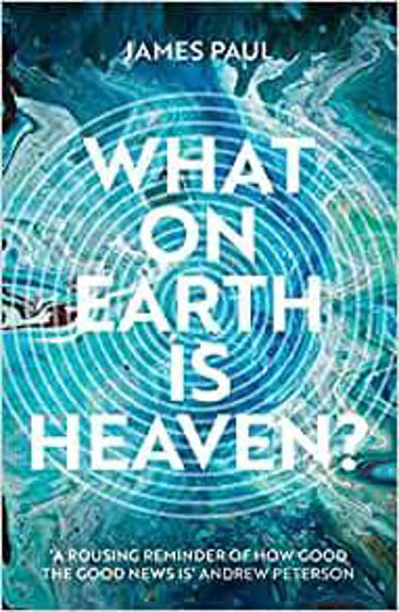 Picture of WHAT ON EARTH IS HEAVEN? PB