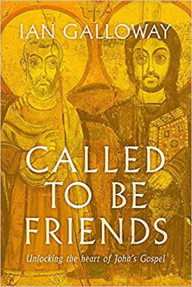 Picture of CALLED TO BE FRIENDS: Unlocking the Heart of John's Gospel PB