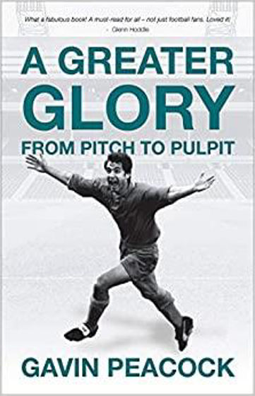 Picture of A GREATER GLORY: From Pitch to Pulpit