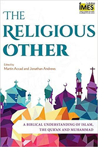 Picture of THE RELIGIOUS OTHER: A Biblical Understanding of Islam, the Qur'an and Muhammad PB