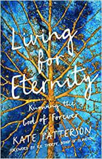 Picture of LIVING FOR ETERNITY: Knowing the God of Forever PB