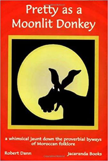 Picture of PRETTY AS A MOONLIT DONKEY: A Whimsical Jaunt Down the Proverbial Byways of Moroccan Folklore PB