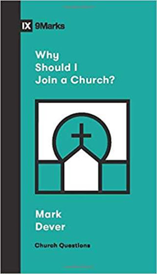Picture of 9 MARKS- WHY SHOULD I JOIN A CHURCH? PB