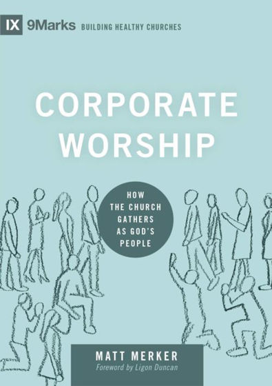 Picture of 9 MARKS- CORPORATE WORSHIP HB