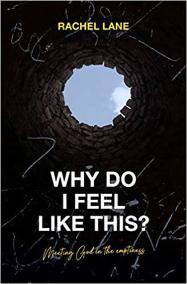Picture of WHY DO I FEEL LIKE THIS?: Meeting God in the Emptiness PB