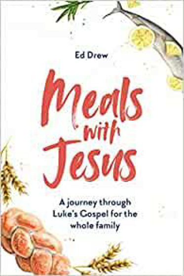 Picture of MEALS WITH JESUS: Journey through Luke's Gospel for the Whole Family PB