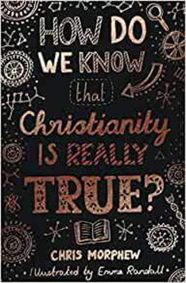 Picture of HOW DO WE KNOW THAT CHRISTIANITY IS REALLY TRUE? PB