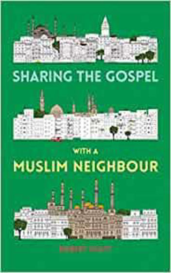 Picture of SHARING THE GOSPEL WITH A MUSLIM NEIGHBOUR PB