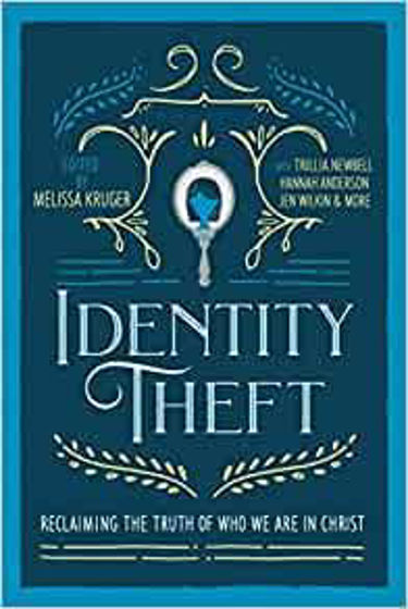Picture of IDENTITY THEFT: Reclaiming the Truth of Who We Are in Christ PB