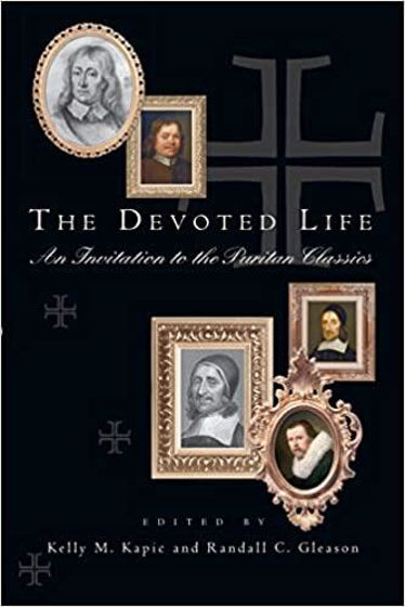 Picture of THE DEVOTED LIFE: An Invitation to the Puritan Classics PB