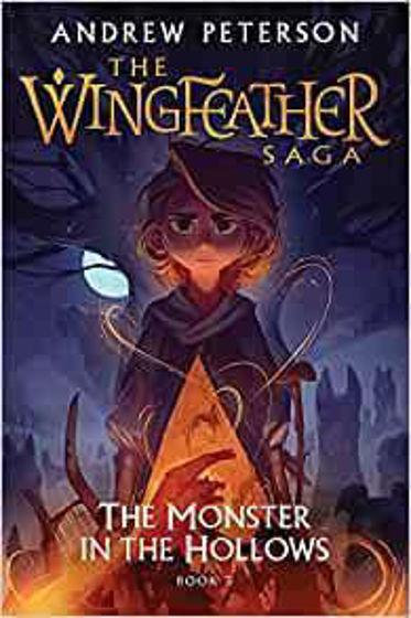 Picture of WINGFEATHER SAGA 3- The Monster in the Hollows.... PB
