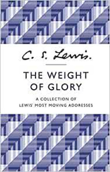 Picture of THE WEIGHT OF GLORY: A Collection of Lewis' Most Moving Addresses PB
