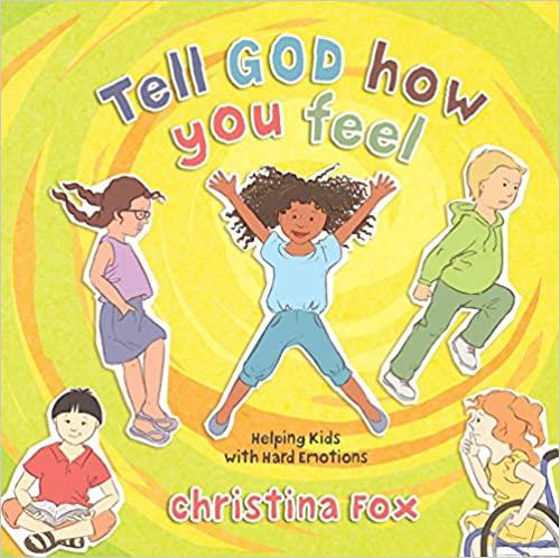 Picture of TELL GOD HOW YOU FEEL: Helping Kids with Hard Emotions HB