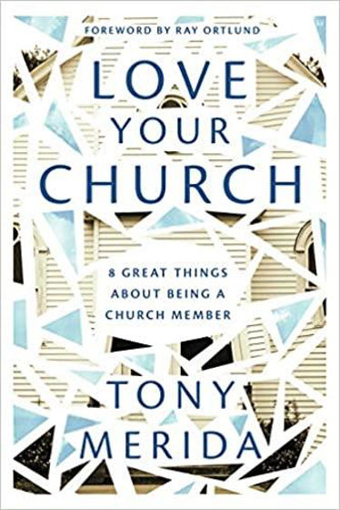 Picture of LOVE YOUR CHURCH: 8 Great Things About Being a Church Member PB