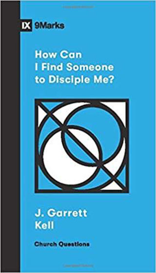 Picture of 9 MARKS- HOW CAN I FIND SOMEONE TO DISCIPLE ME? PB