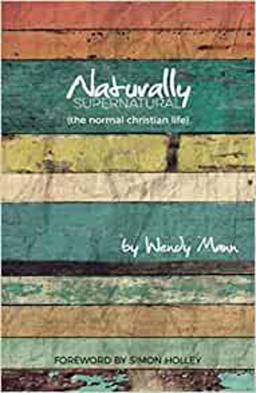 Picture of NATURALLY SUPERNATURAL: The Normal Christian Life PB
