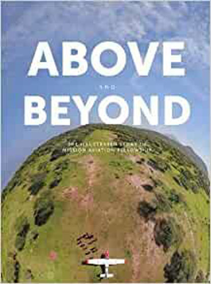 Picture of ABOVE AND BEYOND: The Illustrated Story of Mission Aviation Fellowship HB