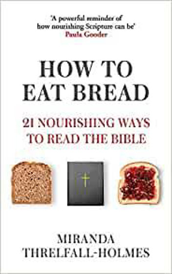 Picture of HOW TO EAT BREAD: 20 Nourishing Ways to Read the Bible PB